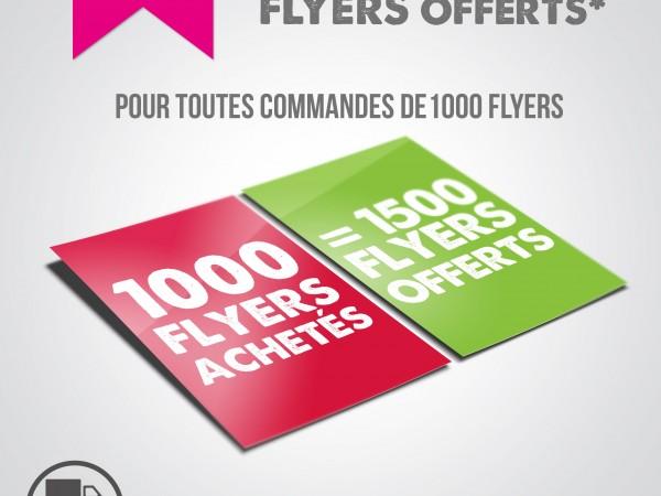 PROMO 1000 flyers achetés, recevez 1500 flyers offerts.